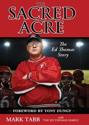 The Sacred Acre - The Ed Thomas Story ebook by Mark Tabb