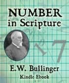 Number in Scripture ebook by E.W. Bullinger