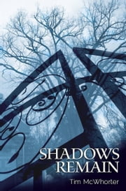 Shadows Remain ebook by Tim McWhorter
