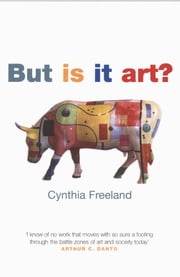 But Is It Art?: An Introduction to Art Theory - An Introduction to Art Theory ebook by Cynthia Freeland