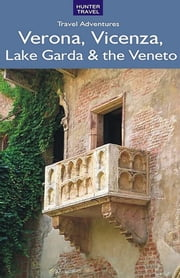 Verona, Vicenza, Lake Garda & the Veneto ebook by Marissa Fabris