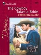 The Cowboy Takes a Bride ebook by Cathleen Galitz