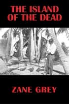 The Island of the Dead ebook by