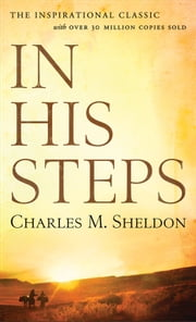 In His Steps ebook by Charles M. Sheldon