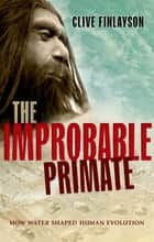 The Improbable Primate ebook by Clive Finlayson