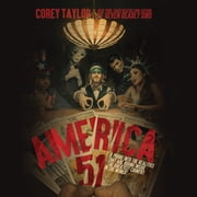 "America 51 - A Probe into the Realities That Are Hiding Inside ""The Greatest Country in the World"" audiobook by Corey Taylor"