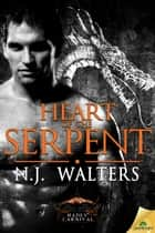 Heart of the Serpent ebook by N.J. Walters