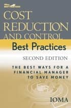 Cost Reduction and Control Best Practices ebook by Institute of Management and Administration (IOMA)
