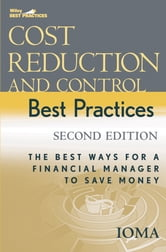 Cost Reduction and Control Best Practices - The Best Ways for a Financial Manager to Save Money ebook by Institute of Management and Administration (IOMA)