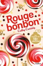 Rouge bonbon 電子書籍 by Cathy Cassidy, Anne Guitton