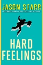 Hard Feelings ebook by Jason Starr