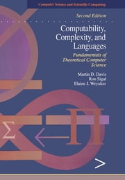 Computability, Complexity, and Languages - Fundamentals of Theoretical Computer Science ebook by Martin Davis,Ron Sigal,Elaine J. Weyuker