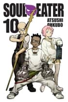 Soul Eater, Vol. 10 ebook by Atsushi Ohkubo