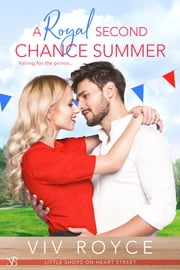 A Royal Second Chance Summer ebook by Viv Royce