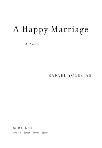 A Happy Marriage - A Novel ebook by Rafael Yglesias