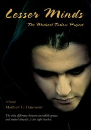 Lesser Minds - The Michael Enslow Project ebook by Matthew Clairmont