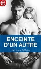 Enceinte d'un autre ebook by Kathleen O'Brien
