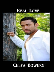 Real Love ebook by Celya Bowers