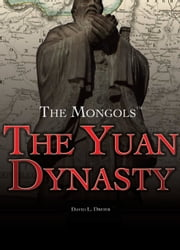 The Yuan Dynasty ebook by David L. Dreier