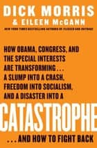 Catastrophe ebook by Dick Morris, Eileen McGann