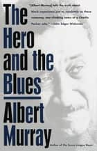 The Hero And the Blues ebook by Albert Murray