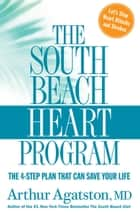 The South Beach Heart Program ebook by Arthur Agatston