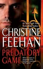 Predatory Game ebook by Christine Feehan