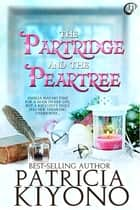 The Partridge and the Peartree ebook by Patricia Kiyono