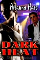 Dark Heat ebook by Arianna Hart