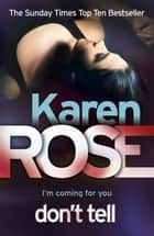 Don't Tell (The Chicago Series Book 1) ebook by Karen Rose