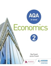 AQA A-level Economics Book 2 ebook by Ray Powell, James Powell