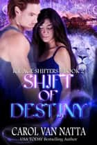 Shift of Destiny ebook by Carol Van Natta