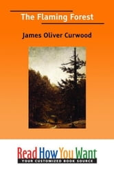 The Flaming Forest ebook by Curwood James Oliver