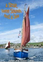 A Strait, some Sounds, and a Sea - Robinetta, #6 ebook by Alison Cable, Julian Cable