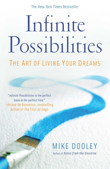 Infinite Possibilities - The Art of Living Your Dreams ebook by Mike Dooley