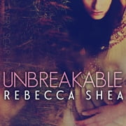 Unbreakable audiobook by Rebecca Shea