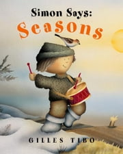 Simon Says: Seasons ebook by Gilles Tibo