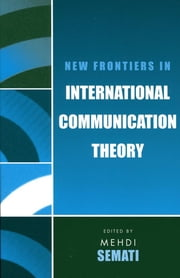 New Frontiers in International Communication Theory ebook by Mehdi Semati