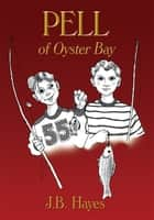 PELL of Oyster Bay ebook by J.B. Hayes