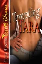 Tempting Tara ebook by Peggy Hunter