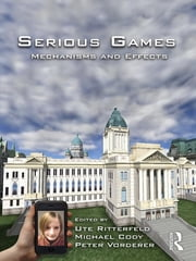 Serious Games - Mechanisms and Effects ebook by Ute Ritterfeld, Michael Cody, Peter Vorderer
