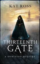 The Thirteenth Gate ebook by Kat Ross