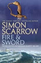 Fire and Sword (Wellington and Napoleon 3) - (Revolution 3) ebook by Simon Scarrow