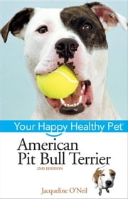 American Pit Bull Terrier: Your Happy Healthy Pet ebook by Palika, Liz