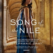 Song of the Nile - A Novel of Cleopatra's Daughter audiobook by Stephanie Dray