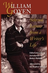 William Goyen - Selected Letters from a Writer's Life ebook by William Goyen,Sir Stephen  Spender