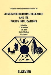 Atmospheric Ozone Research and its Policy Implications ebook by Lee, S.D.