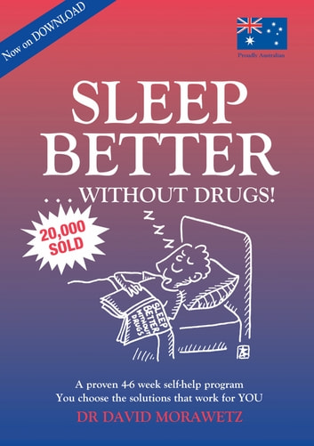 Sleep Better Without Drugs - A Proven 4-6 Week Self-help Program Using Cognitive Behavioral Therapy-CBT ebook by Dr David Morawetz
