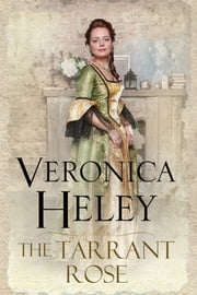 The Tarrant Rose ebook by Veronica Heley