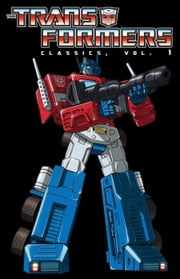 Transformers: Classics Vol. 1 ebook by Bill Mantlo, Bob Budiansky, Jim Salicrup, Ralph Macchio, Frank Springer, Alan Kupperberg, William Johnson, Mike Manley, Ricardo Villamonte, Herb Trimpe, Don Perlin
